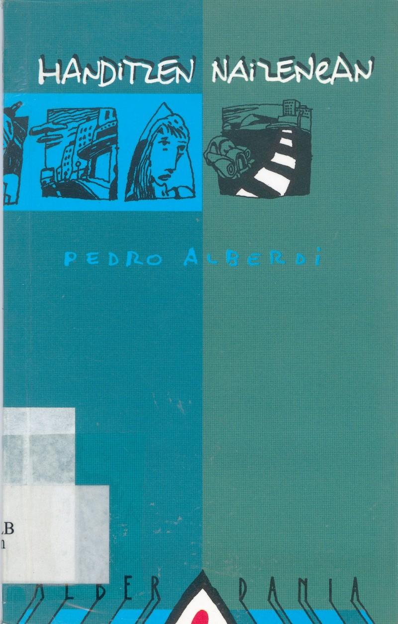 Handitzen naizenean, Pedro Alberdi